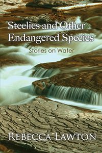 Book Cover: Steelies and Other Endangered Species