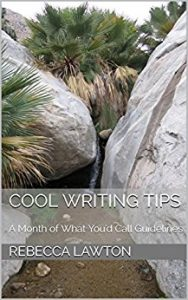 Book Cover: Cool Writing Tips: A Month of What You'd Call Guidelines