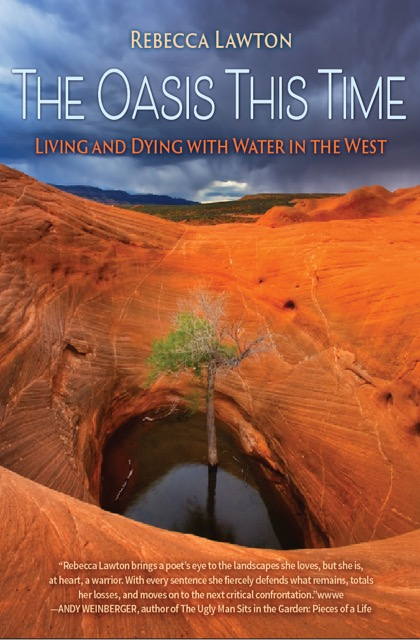 Book Cover: The Oasis This Time: Living and Dying with Water in the West